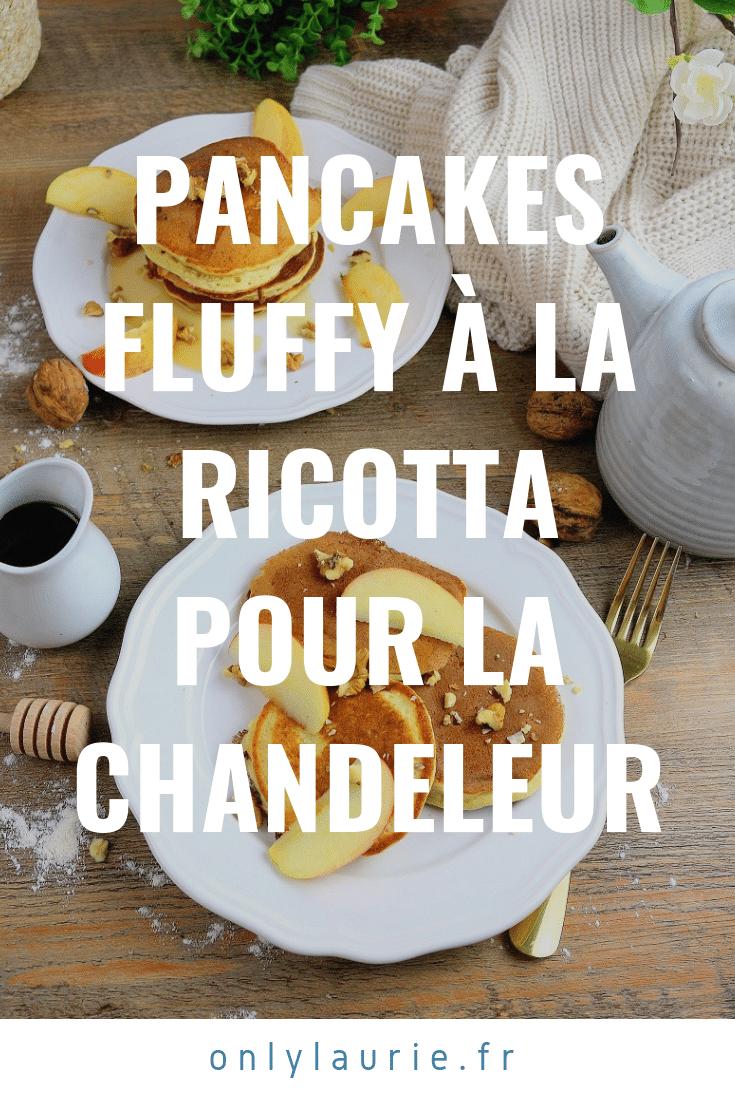 Pancakes fluffy à la ricotta pour la chandeleur pinterest only laurie
