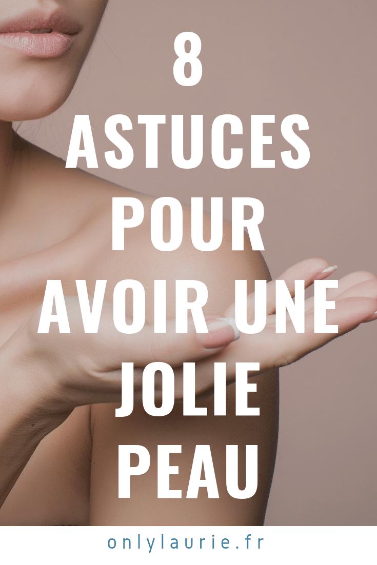 8 Astuces pour avoir une jolie peau only laurie
