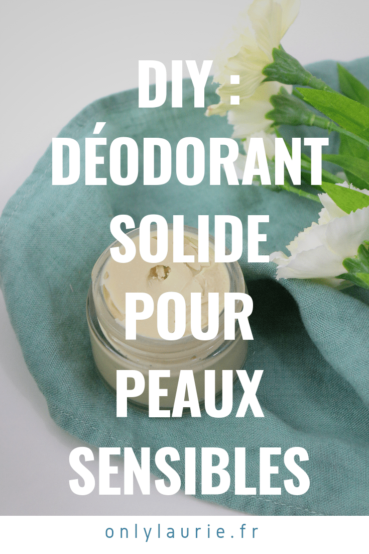 diy dédorant solide peaux sensibles only laurie