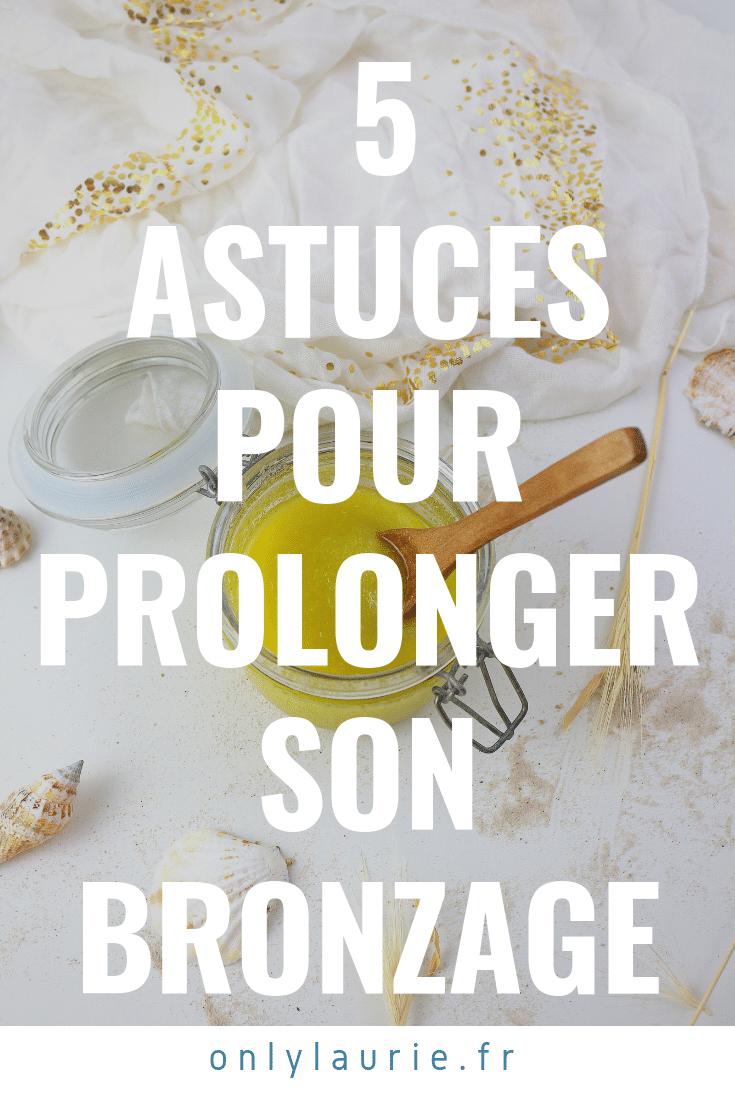 5 astuces pour prolonger son bronzage only laurie