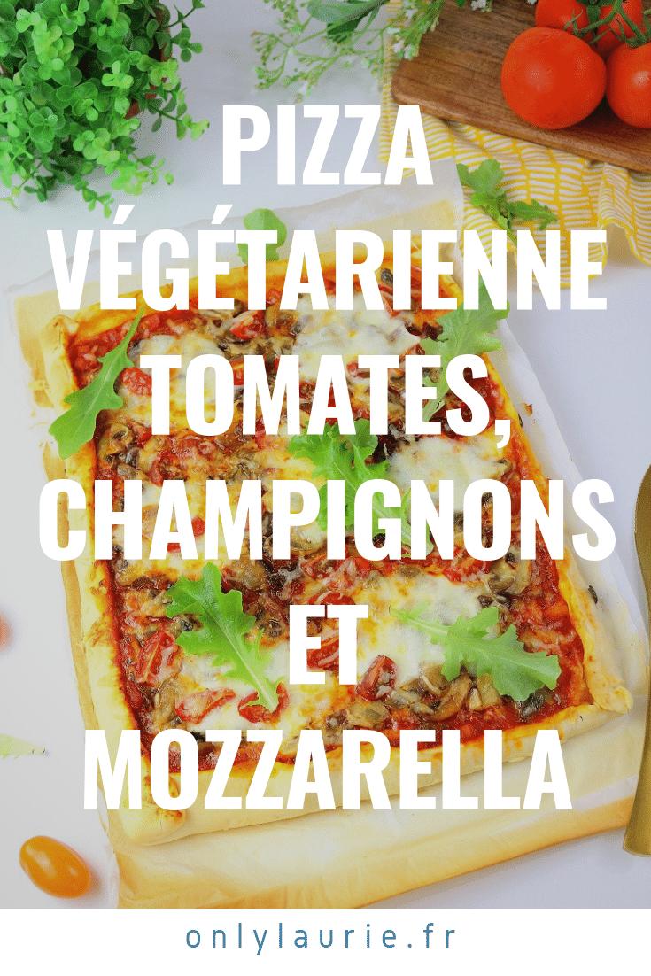Pizza végétarienne tomates, champignons et mozzarella facile à faire.