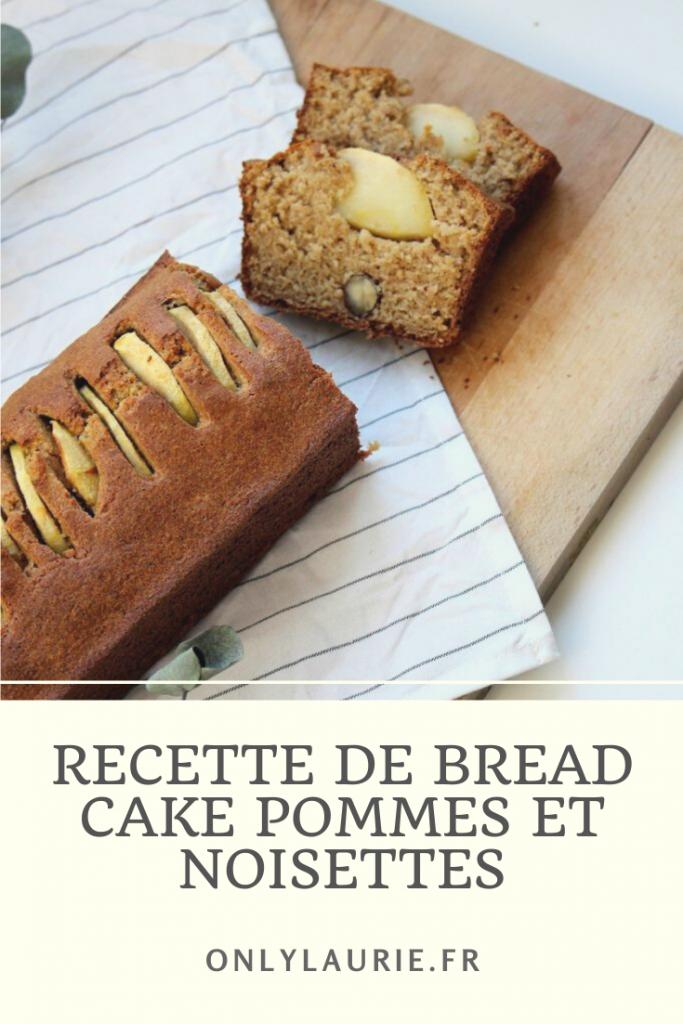 Recette de bread cake pommes et noisettes. Recette saine pour le goûter et le petit déjeuner. Rapide et facile à faire.