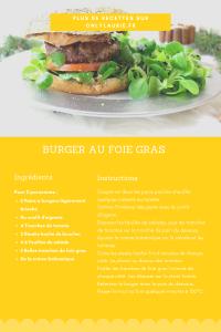 Fiche recette de burger au foie gras. Gourmande et facile à faire.