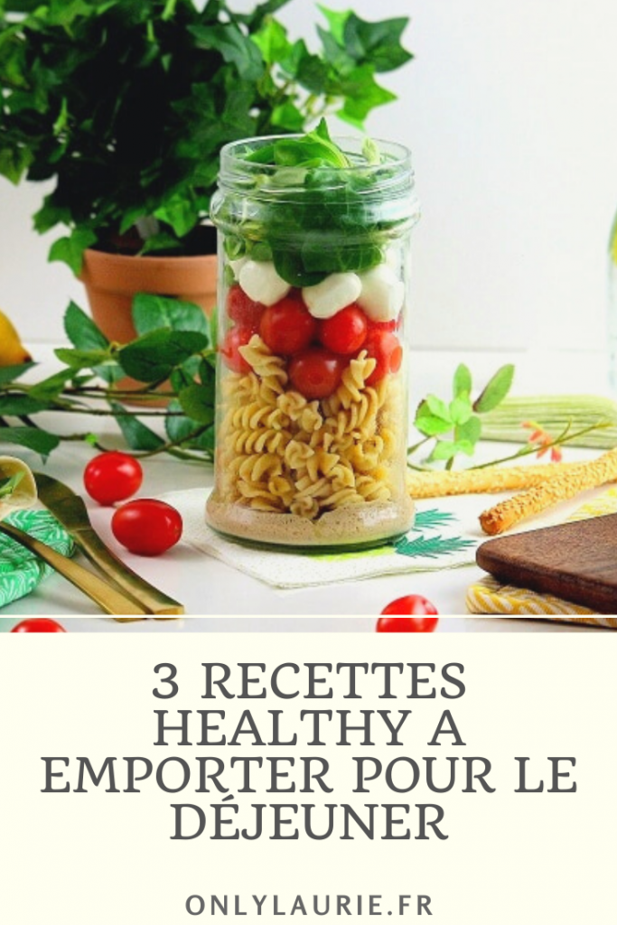 3 recettes healthy à emporter pour le déjeuner ou un pique-nique. Rapides et faciles à faire.