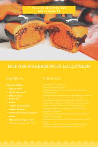Fiche recette pour réaliser des muffins marbrés au chocolat et à la vanille. Recette gourmande et facile à faire. Idéale pour une fête d'halloween.