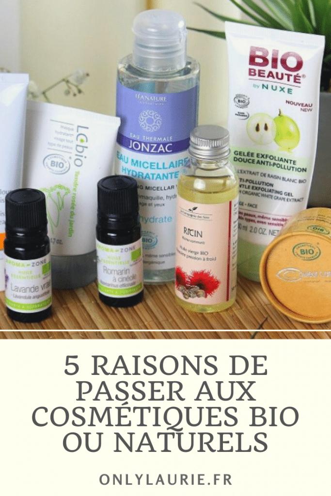 Mieux pour l'environnement, votre santé, votre peau... Découvrez 5 raisons de passer aux cosmétiques bio ou naturels.