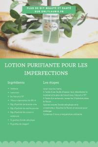 Fiche recette pour réaliser une lotion purifiante pour les imperfections. Une recette naturelle, facile à faire, parfaite contre l'acné.